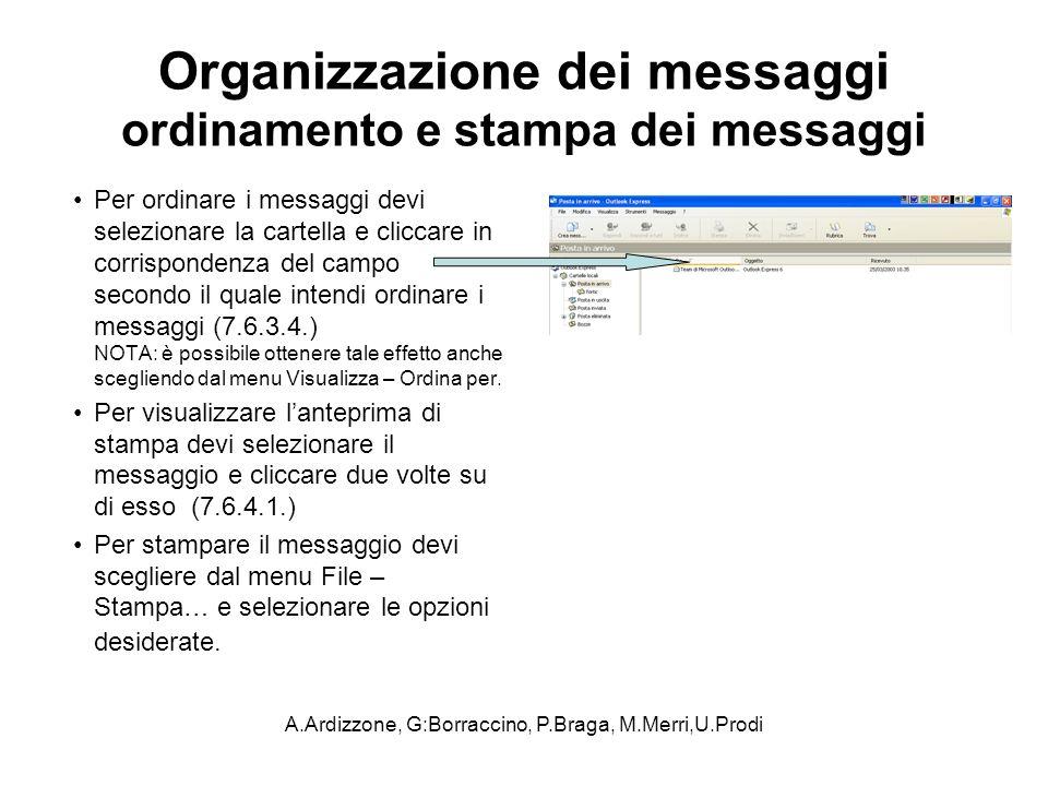 A.Ardizzone, G:Borraccino, P.Braga, M.Merri,U.Prodi Organizzazione dei messaggi ordinamento e stampa dei messaggi Per ordinare i messaggi devi selezio