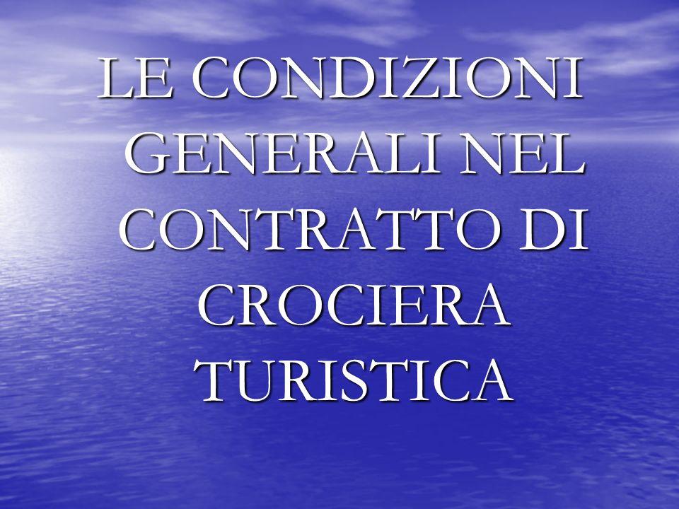LE CONDIZIONI GENERALI NEL CONTRATTO DI CROCIERA TURISTICA