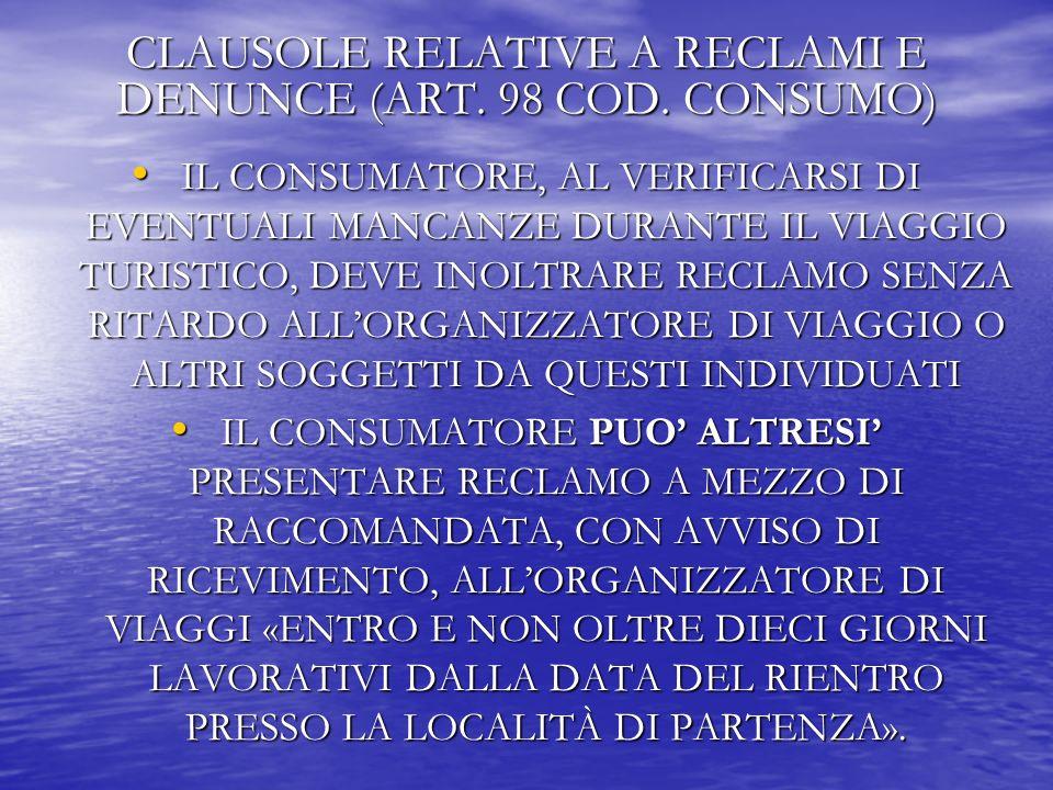 CLAUSOLE RELATIVE A RECLAMI E DENUNCE (ART. 98 COD.