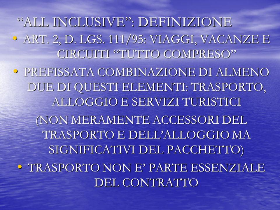 ALL INCLUSIVE: DEFINIZIONE ART. 2, D. LGS. 111/95: VIAGGI, VACANZE E CIRCUITI TUTTO COMPRESO ART.