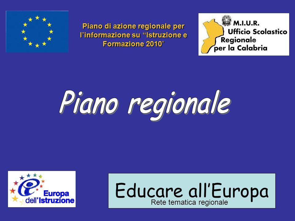 Educare allEuropa Rete tematica regionale Piano di azione regionale per linformazione su Istruzione e Formazione 2010