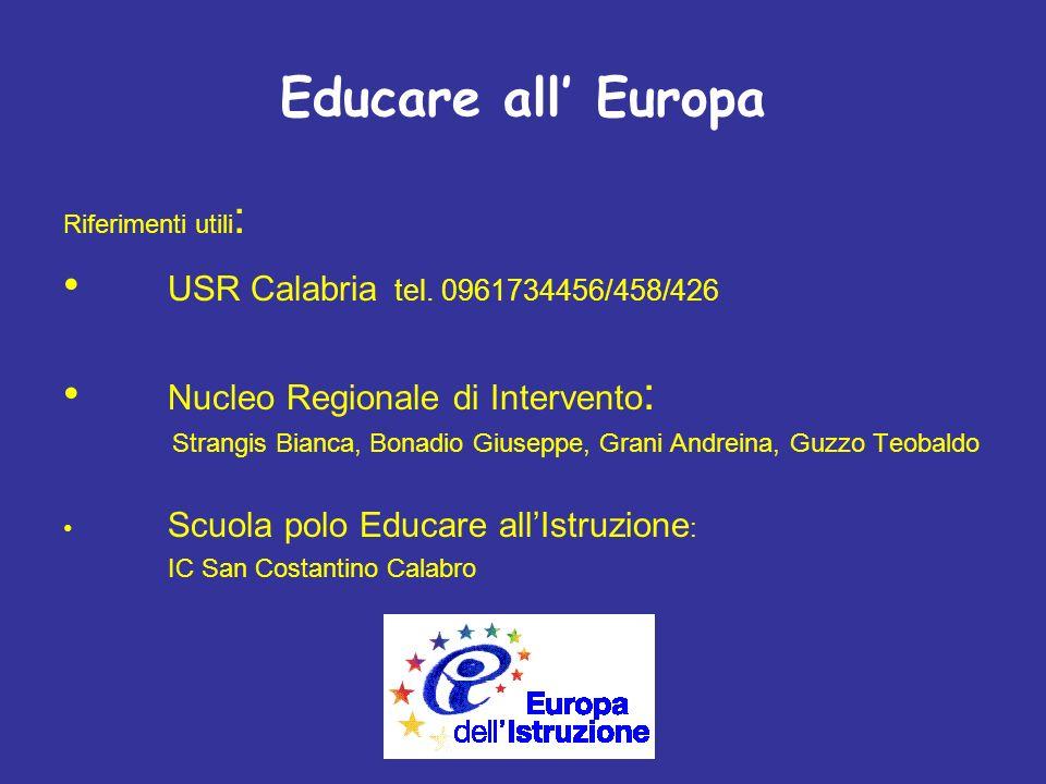Educare all Europa Riferimenti utili : USR Calabria tel.