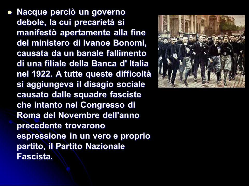 Nacque perciò un governo debole, la cui precarietà si manifestò apertamente alla fine del ministero di Ivanoe Bonomi, causata da un banale fallimento