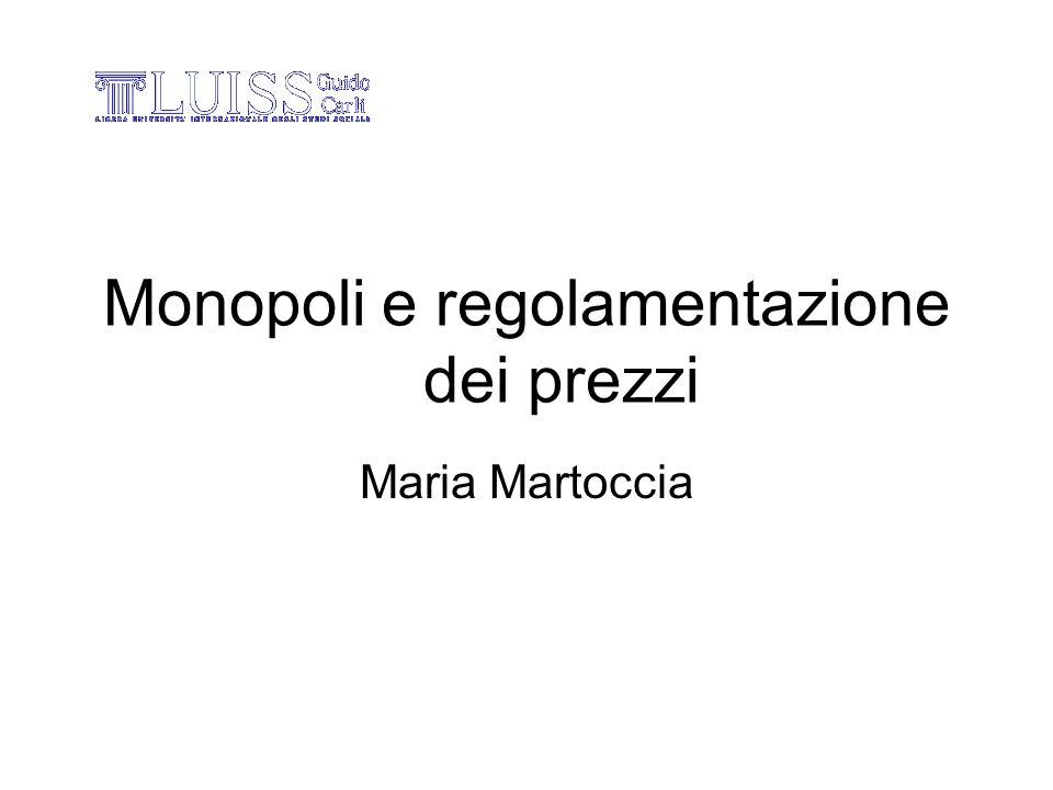 Monopoli e regolamentazione dei prezzi Maria Martoccia