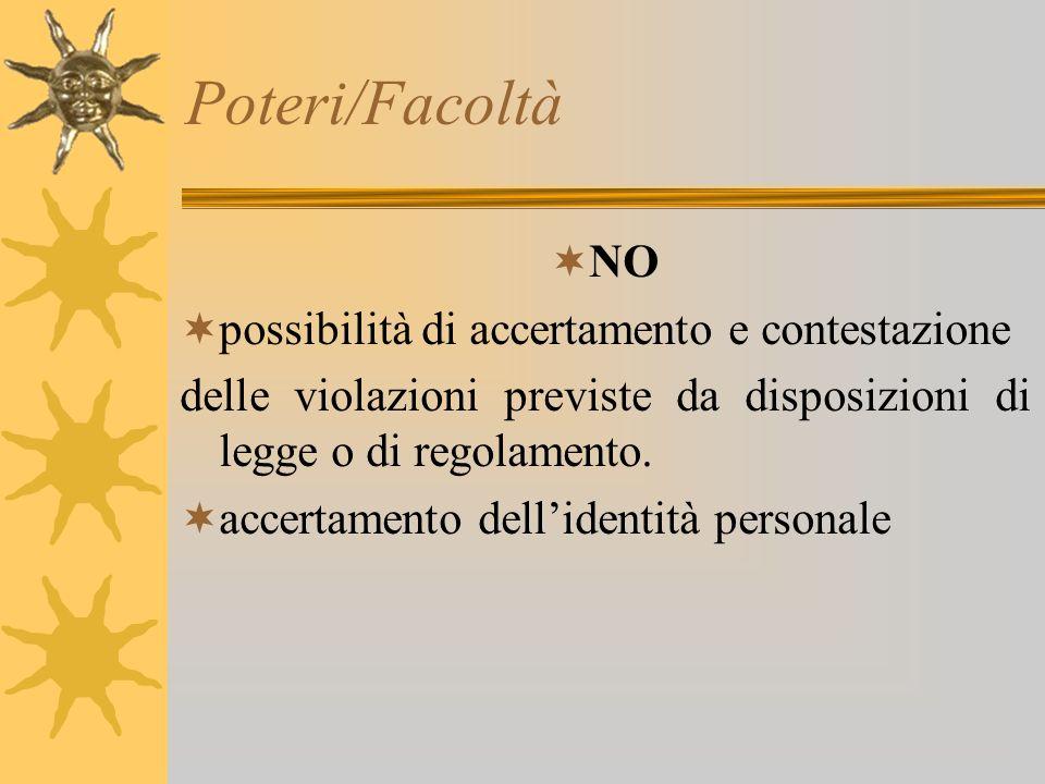 Poteri/Facoltà NO possibilità di accertamento e contestazione delle violazioni previste da disposizioni di legge o di regolamento. accertamento dellid