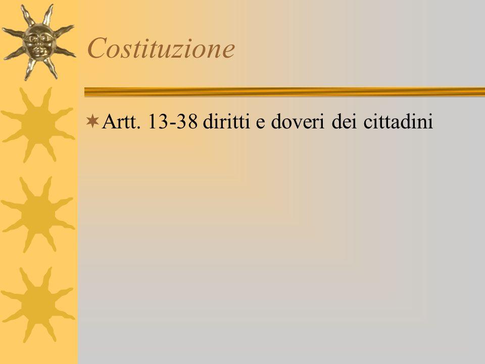 Costituzione Artt. 13-38 diritti e doveri dei cittadini