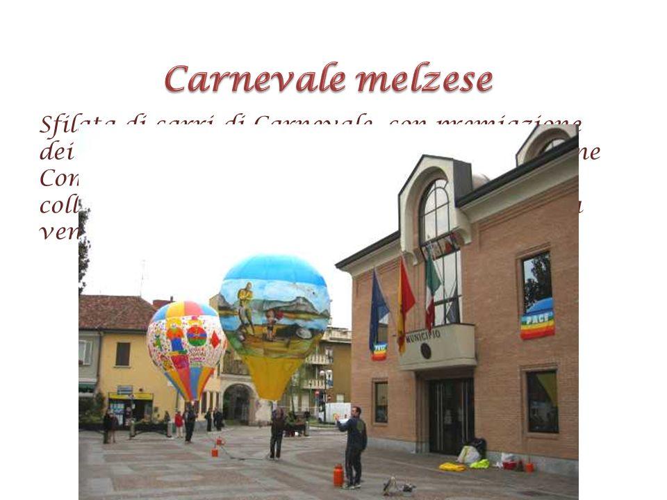 Sfilata di carri di Carnevale, con premiazione dei migliori, organizzata dall'Amministrazione Comunale con la Pro-Loco Melzo e la collaborazione degli