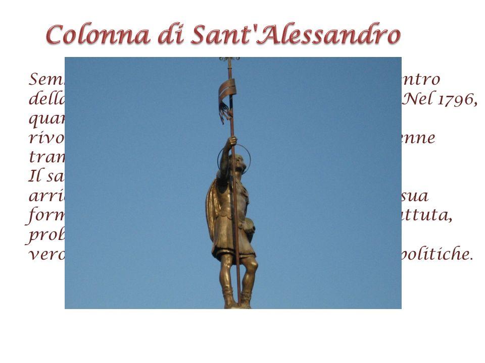 Sembra essere stata costruita nel 1704, al centro della piazza principale Vittorio Emanuele. Nel 1796, quando si iniziano a respirare sentimenti rivol
