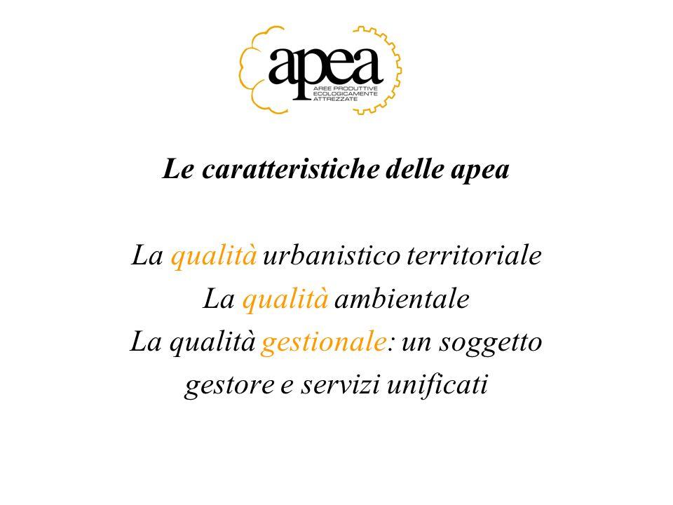 Le caratteristiche delle apea La qualità urbanistico territoriale La qualità ambientale La qualità gestionale: un soggetto gestore e servizi unificati