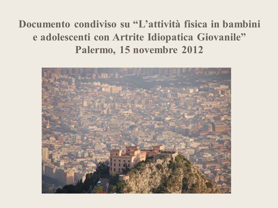 Documento condiviso su Lattività fisica in bambini e adolescenti con Artrite Idiopatica Giovanile Palermo, 15 novembre 2012
