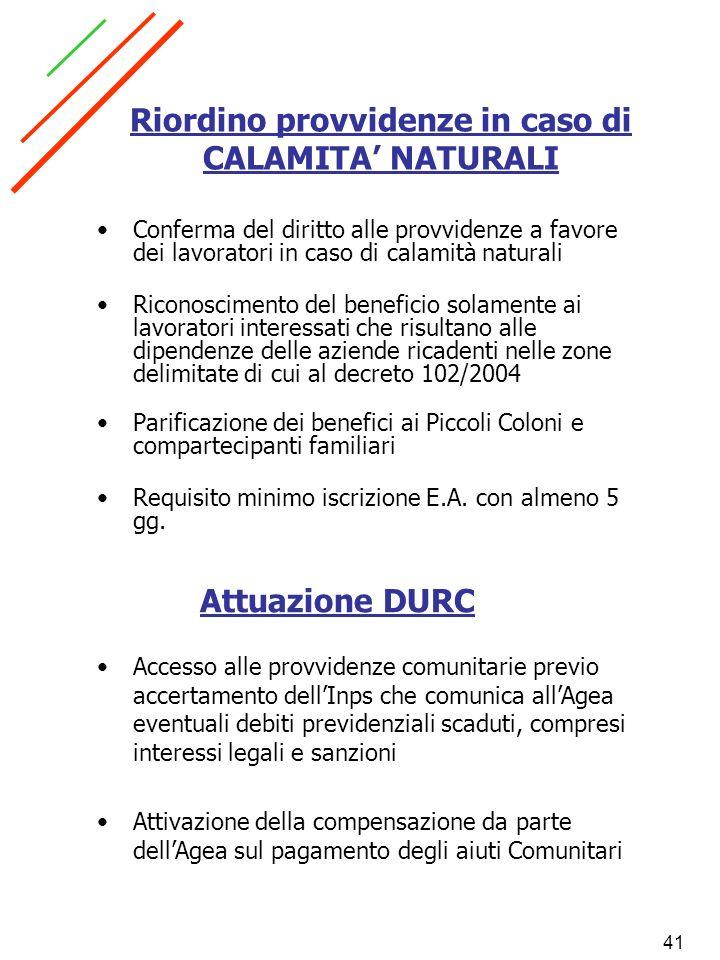 41 Riordino provvidenze in caso di CALAMITA NATURALI Conferma del diritto alle provvidenze a favore dei lavoratori in caso di calamità naturali Ricono