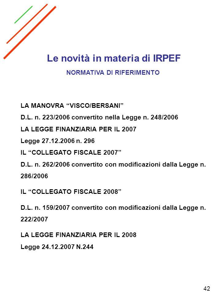 42 LA MANOVRA VISCO/BERSANI D.L. n. 223/2006 convertito nella Legge n. 248/2006 LA LEGGE FINANZIARIA PER IL 2007 Legge 27.12.2006 n. 296 IL COLLEGATO