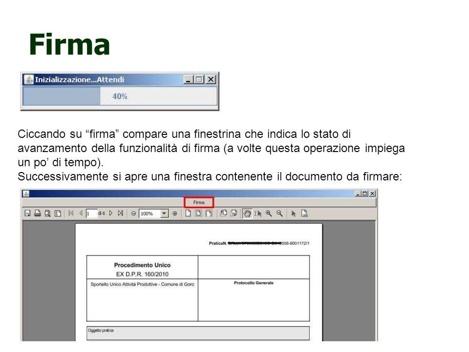 Firma Ciccando su firma compare una finestrina che indica lo stato di avanzamento della funzionalità di firma (a volte questa operazione impiega un po