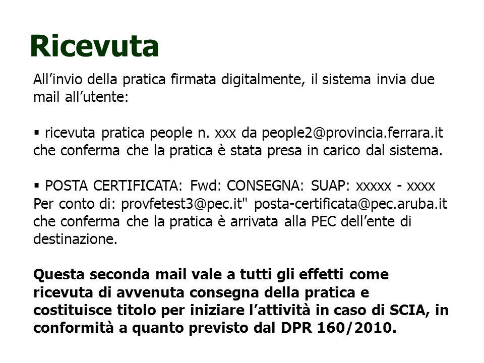 Ricevuta Allinvio della pratica firmata digitalmente, il sistema invia due mail allutente: ricevuta pratica people n. xxx da people2@provincia.ferrara