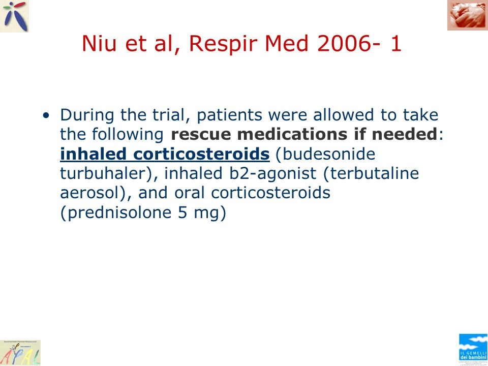 Niu et al, Respir Med 2006- 1 During the trial, patients were allowed to take the following rescue medications if needed: inhaled corticosteroids (bud