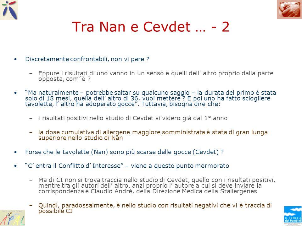 Tra Nan e Cevdet … - 2 Discretamente confrontabili, non vi pare ? –Eppure i risultati di uno vanno in un senso e quelli dell altro proprio dalla parte