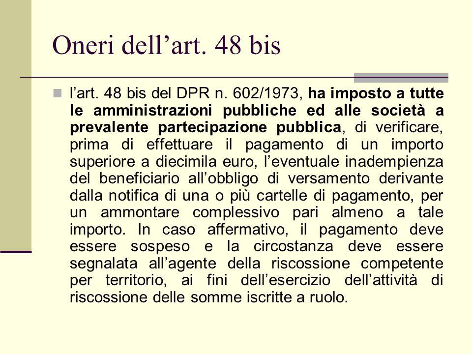 Oneri dellart. 48 bis lart. 48 bis del DPR n. 602/1973, ha imposto a tutte le amministrazioni pubbliche ed alle società a prevalente partecipazione pu