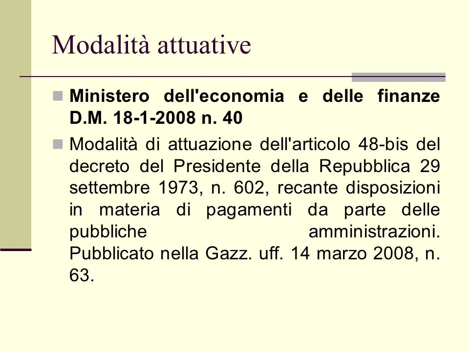 Modalità attuative Ministero dell'economia e delle finanze D.M. 18-1-2008 n. 40 Modalità di attuazione dell'articolo 48-bis del decreto del Presidente