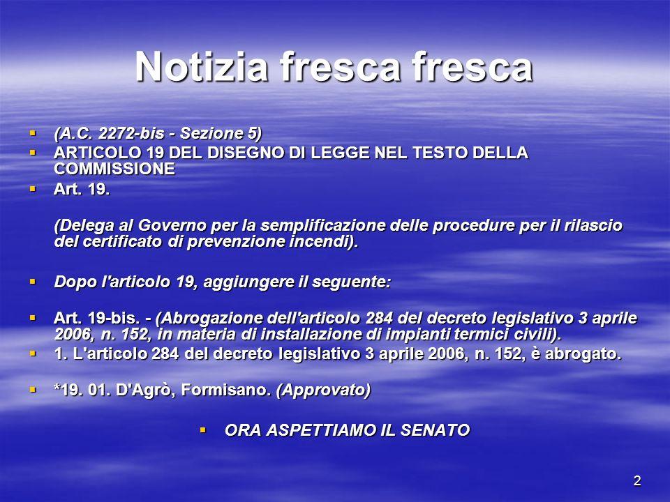 2 Notizia fresca fresca (A.C. 2272-bis - Sezione 5) (A.C.