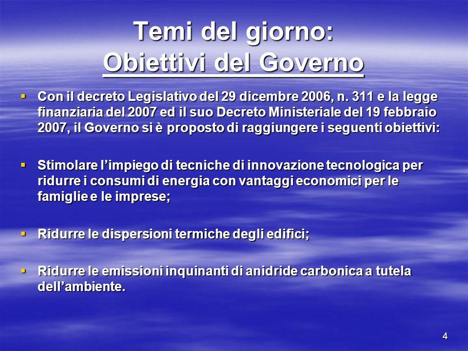 4 Temi del giorno: Obiettivi del Governo Con il decreto Legislativo del 29 dicembre 2006, n.