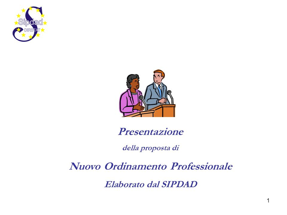 1 Presentazione della proposta di Nuovo Ordinamento Professionale Elaborato dal SIPDAD