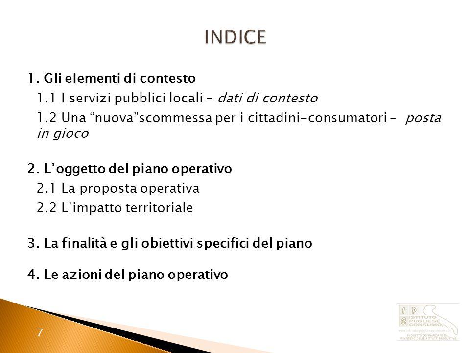 7 1. Gli elementi di contesto 1.1 I servizi pubblici locali – dati di contesto 1.2 Una nuovascommessa per i cittadini-consumatori – posta in gioco 2.
