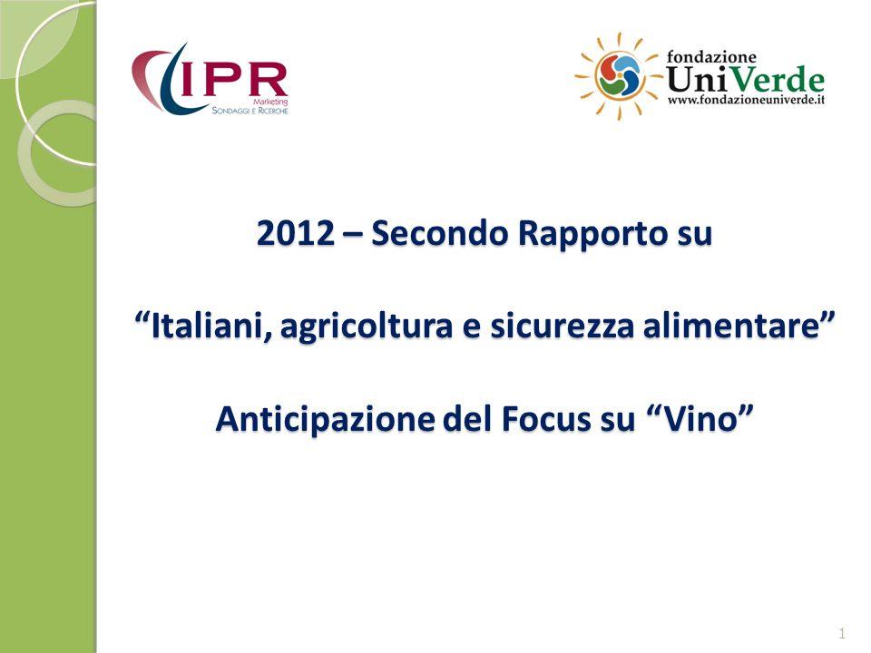 2012 – Secondo Rapporto su Italiani, agricoltura e sicurezza alimentare Anticipazione del Focus su Vino 1