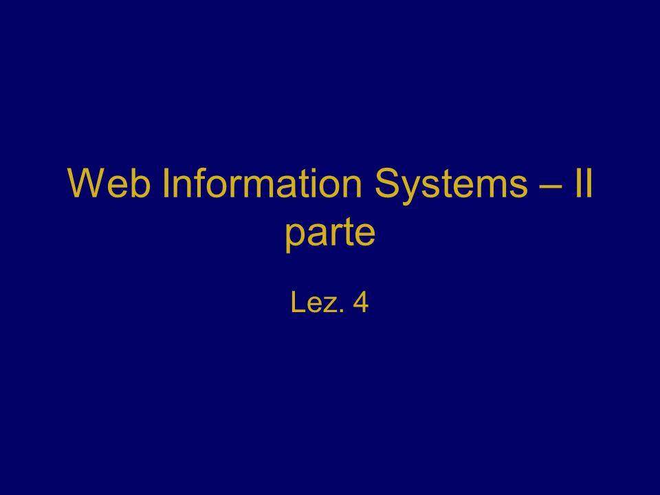 Web Information Systems – II parte Lez. 4