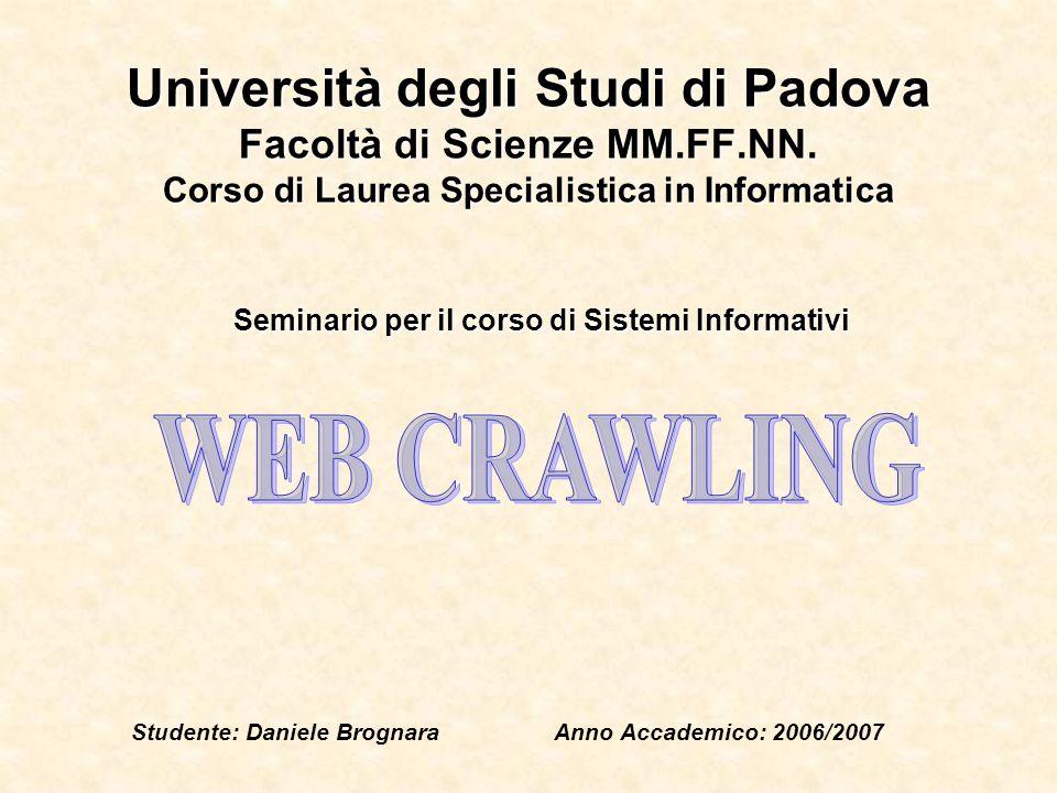 Università degli Studi di Padova Facoltà di Scienze MM.FF.NN. Corso di Laurea Specialistica in Informatica Seminario per il corso di Sistemi Informati