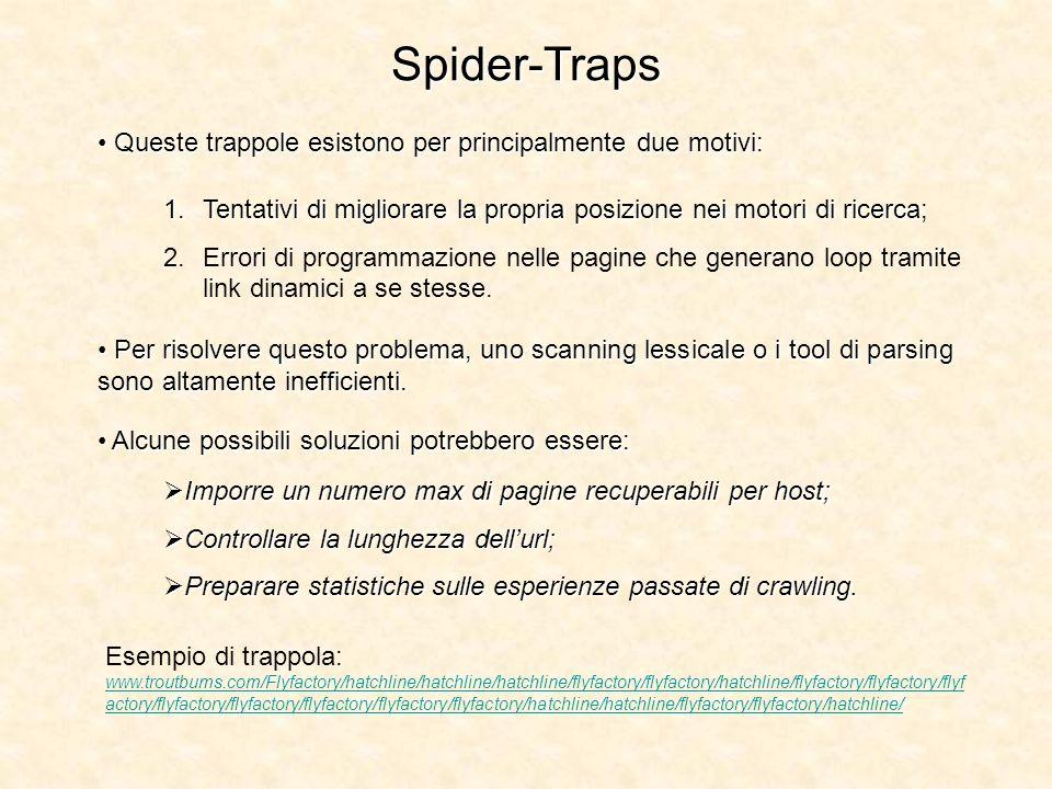 Spider-Traps Queste trappole esistono per principalmente due motivi: Queste trappole esistono per principalmente due motivi: 1.Tentativi di migliorare