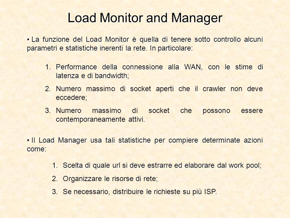 Load Monitor and Manager La funzione del Load Monitor è quella di tenere sotto controllo alcuni parametri e statistiche inerenti la rete. In particola