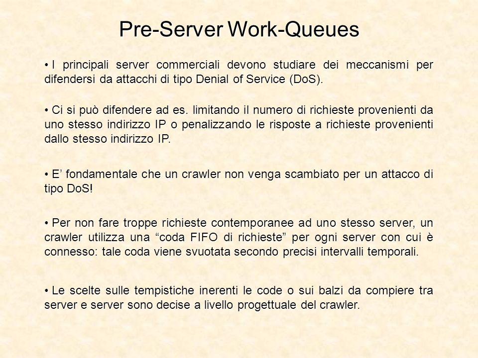 Pre-Server Work-Queues I principali server commerciali devono studiare dei meccanismi per difendersi da attacchi di tipo Denial of Service (DoS). I pr