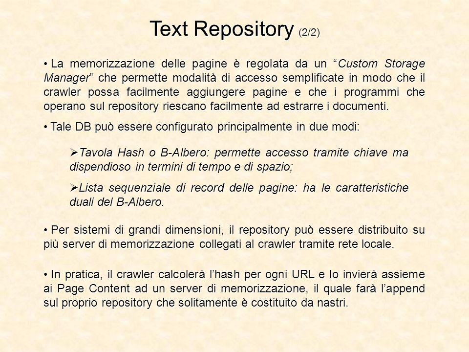 Text Repository (2/2) La memorizzazione delle pagine è regolata da un Custom Storage Manager che permette modalità di accesso semplificate in modo che