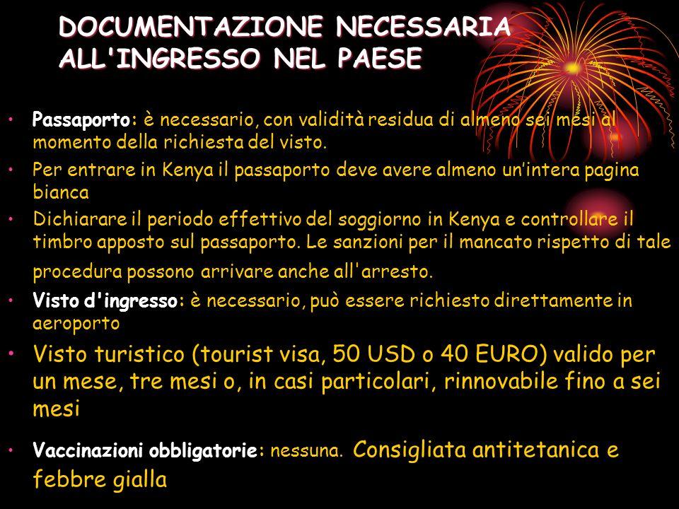 DOCUMENTAZIONE NECESSARIA ALL'INGRESSO NEL PAESE DOCUMENTAZIONE NECESSARIA ALL'INGRESSO NEL PAESE Passaporto: è necessario, con validità residua di al