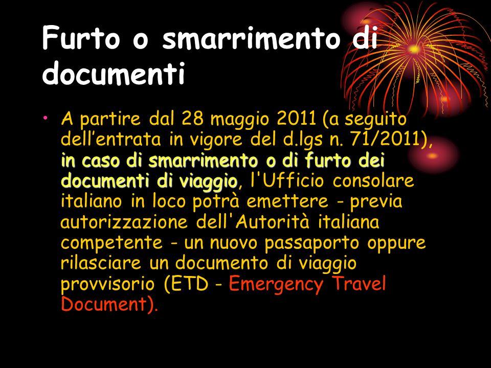 Furto o smarrimento di documenti in caso di smarrimento o di furto dei documenti di viaggioA partire dal 28 maggio 2011 (a seguito dellentrata in vigo
