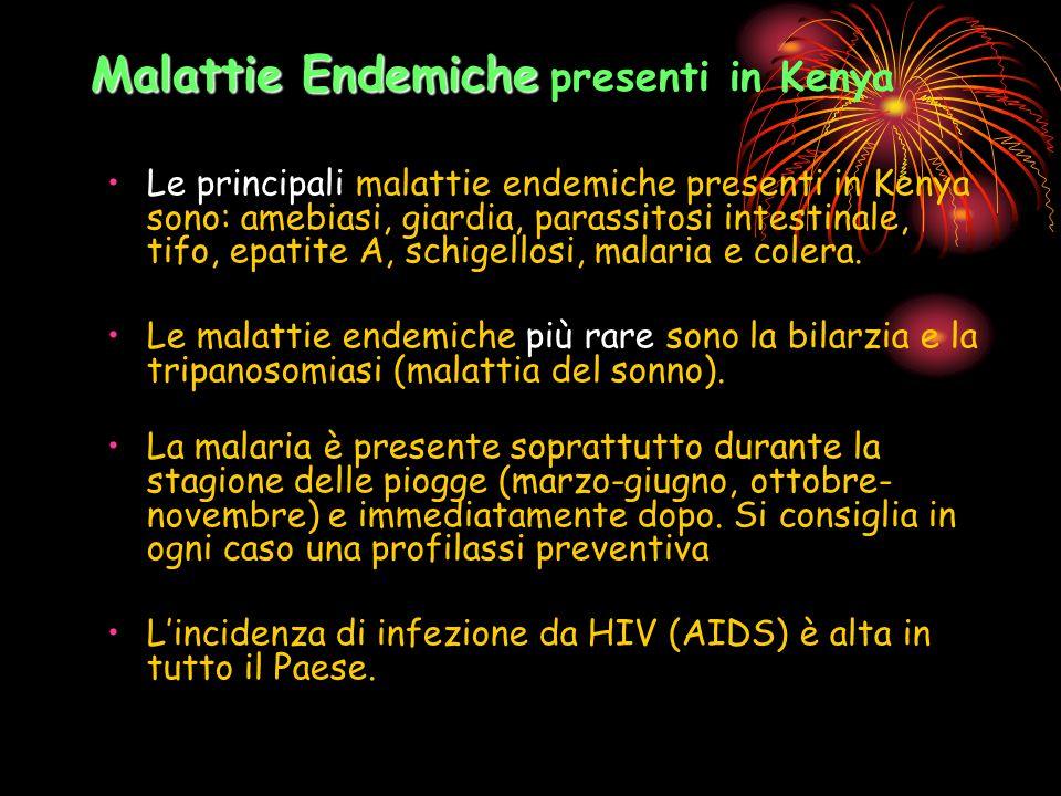 Malattie Endemiche Malattie Endemiche presenti in Kenya Le principali malattie endemiche presenti in Kenya sono: amebiasi, giardia, parassitosi intest