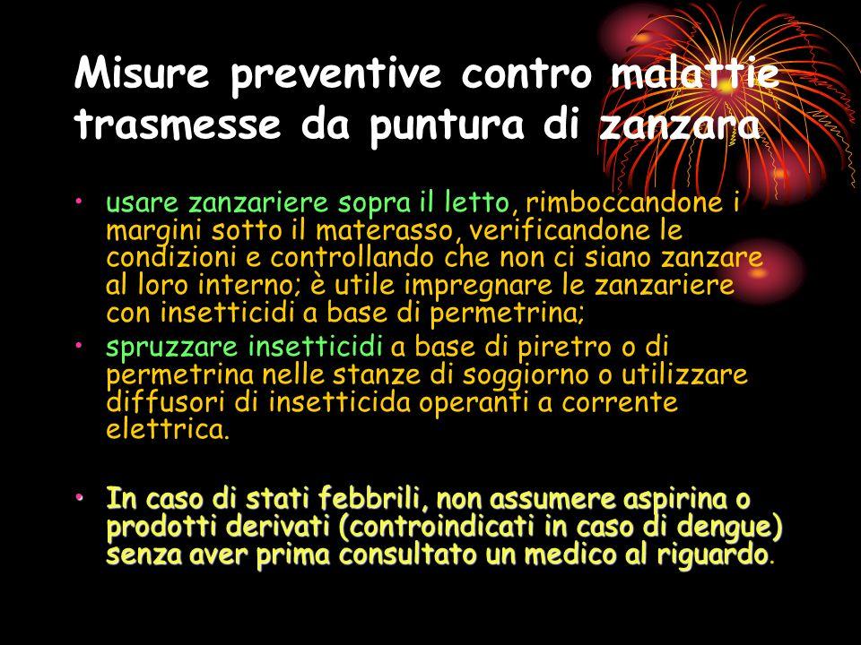 Misure preventive contro malattie trasmesse da puntura di zanzara usare zanzariere sopra il letto, rimboccandone i margini sotto il materasso, verific