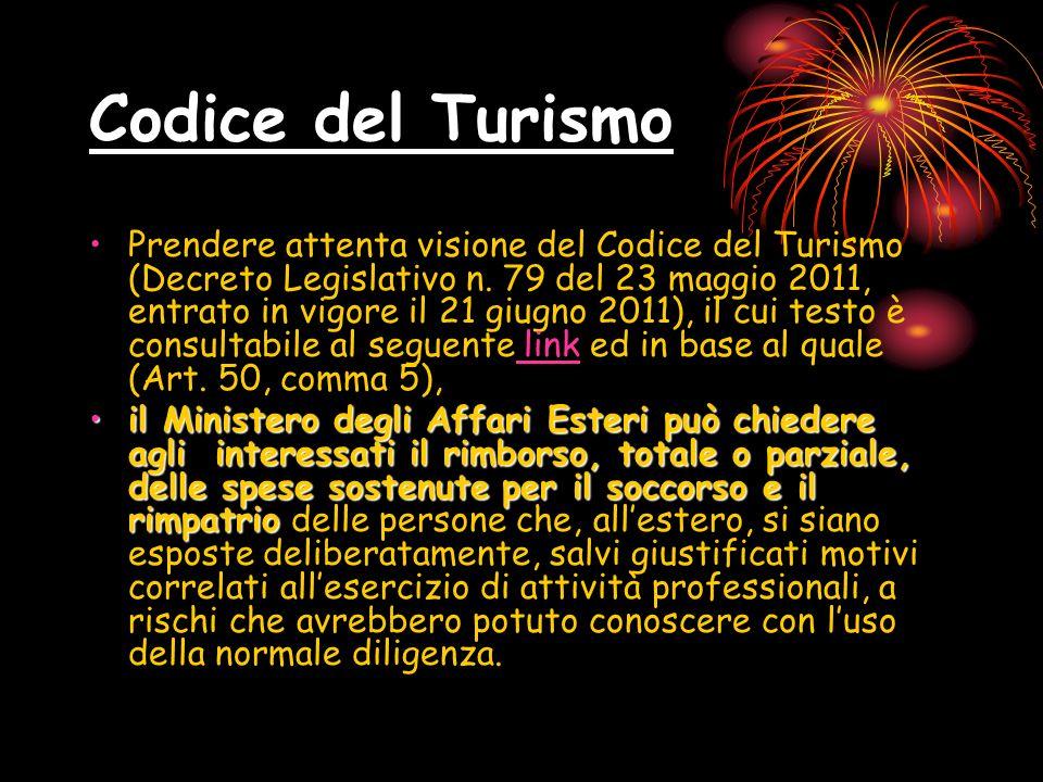 Codice del Turismo Prendere attenta visione del Codice del Turismo (Decreto Legislativo n. 79 del 23 maggio 2011, entrato in vigore il 21 giugno 2011)