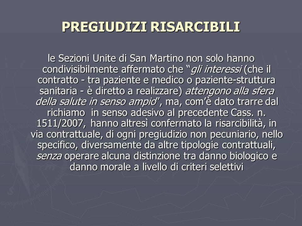 PREGIUDIZI RISARCIBILI le Sezioni Unite di San Martino non solo hanno condivisibilmente affermato che gli interessi (che il contratto - tra paziente e