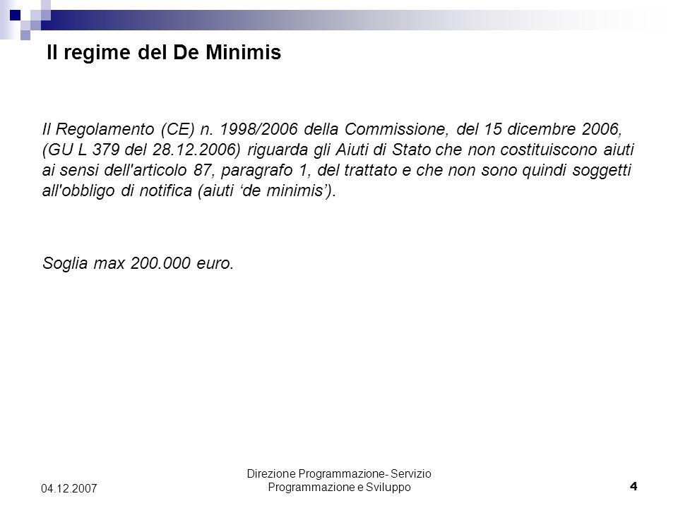Direzione Programmazione- Servizio Programmazione e Sviluppo4 04.12.2007 Il Regolamento (CE) n.