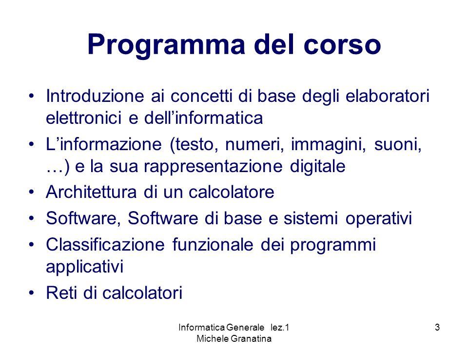 Informatica Generale lez.1 Michele Granatina 14 Hardware per le diverse operazioni 1.
