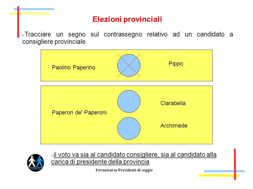 Istruzioni ai Presidenti di seggio Elezioni provinciali Tracciare un segno sul contrassegno relativo ad un candidato a consigliere provinciale Paolino