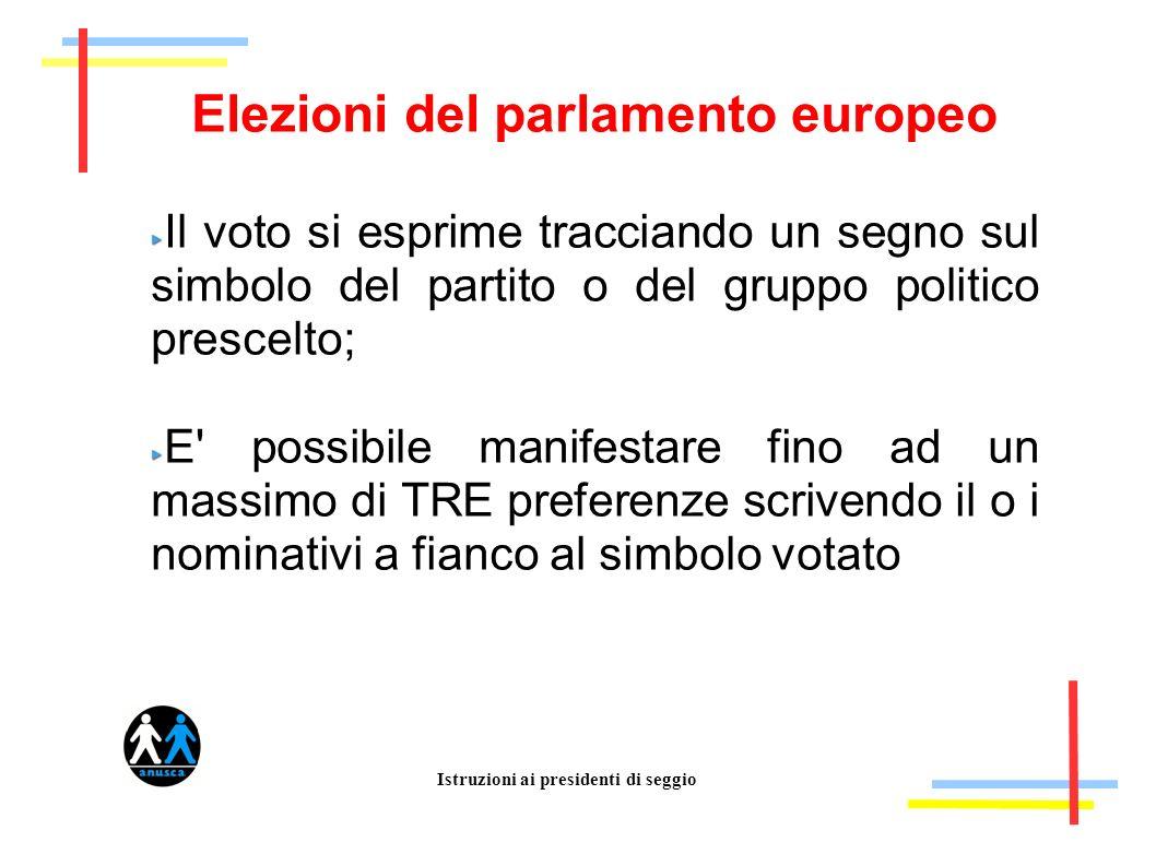 Istruzioni ai presidenti di seggio Elezioni del parlamento europeo Il voto si esprime tracciando un segno sul simbolo del partito o del gruppo politic