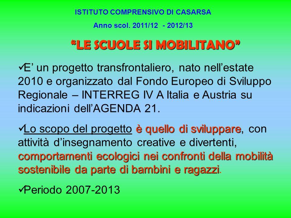 LE SCUOLE SI MOBILITANO E un progetto transfrontaliero, nato nellestate 2010 e organizzato dal Fondo Europeo di Sviluppo Regionale – INTERREG IV A Italia e Austria su indicazioni dellAGENDA 21.
