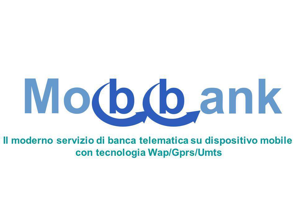 Il moderno servizio di banca telematica su dispositivo mobile con tecnologia Wap/Gprs/Umts