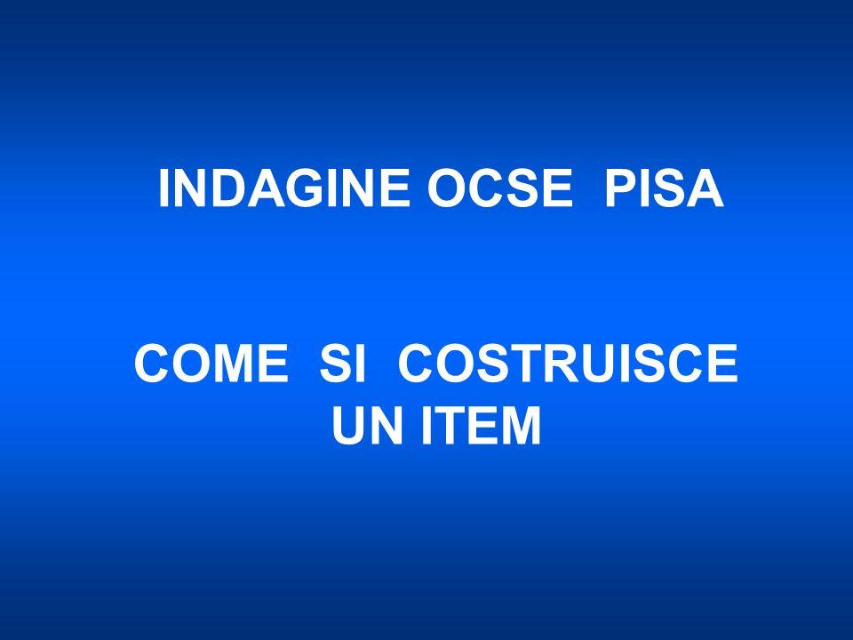INDAGINE OCSE PISA COME SI COSTRUISCE UN ITEM
