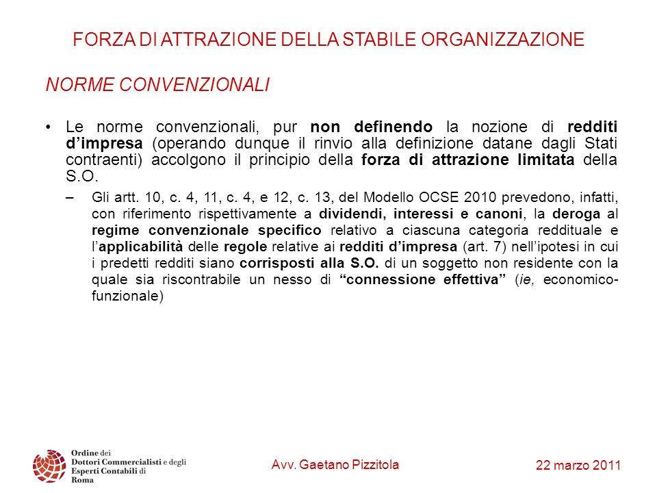22 marzo 2011 FORZA DI ATTRAZIONE DELLA STABILE ORGANIZZAZIONE NORME CONVENZIONALI Le norme convenzionali, pur non definendo la nozione di redditi dim