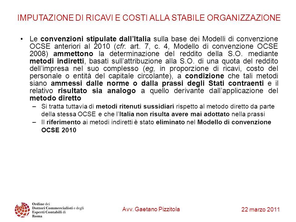 22 marzo 2011 IMPUTAZIONE DI RICAVI E COSTI ALLA STABILE ORGANIZZAZIONE Le convenzioni stipulate dallItalia sulla base dei Modelli di convenzione OCSE