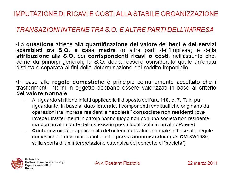 22 marzo 2011 TRANSAZIONI INTERNE TRA S.O. E ALTRE PARTI DELLIMPRESA La questione attiene alla quantificazione del valore dei beni e dei servizi scamb