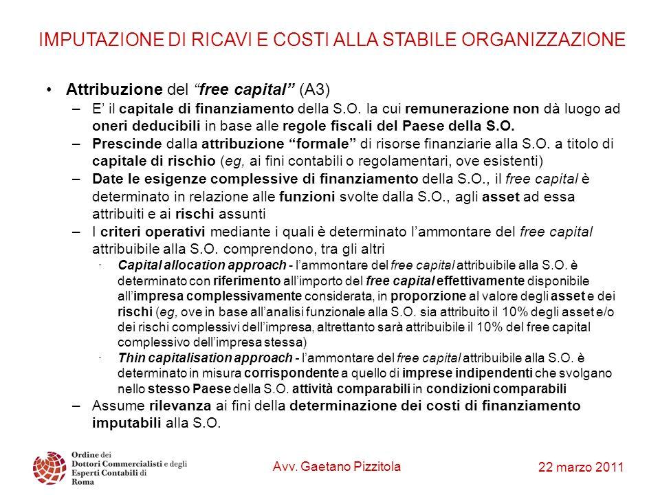 22 marzo 2011 Attribuzione del free capital (A3) –E il capitale di finanziamento della S.O. la cui remunerazione non dà luogo ad oneri deducibili in b
